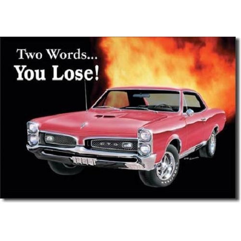 Pontiac GTO You Loose Tin Sign-Mr Revhead