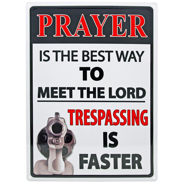 Prayer is the Best Way to Meet the Lord Tin Sign-Mr Revhead
