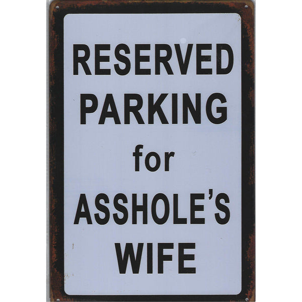Reserved Parking For Assholes Wife Warning Tin Sign-Mr Revhead