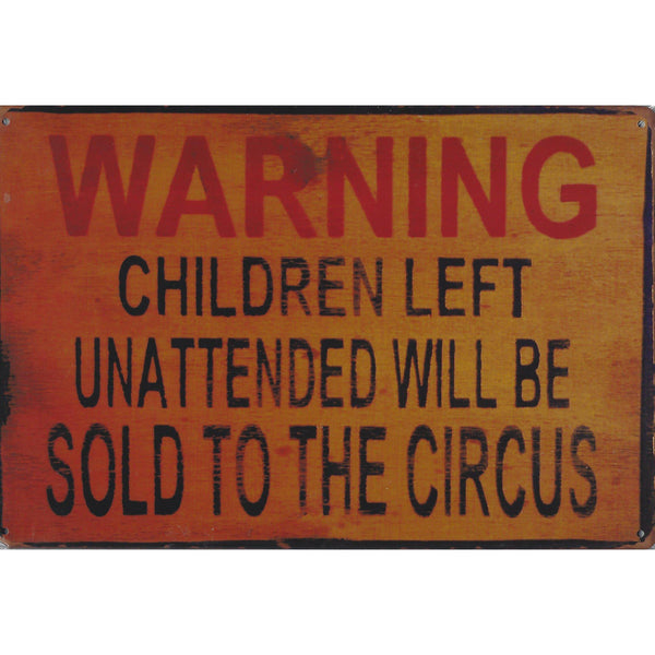 Warning Children Sold To Circus Tin Sign-Mr Revhead