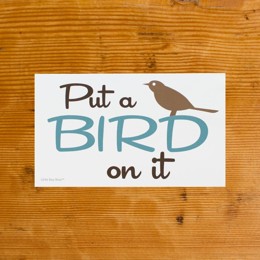 Put a Bird on it Sticker