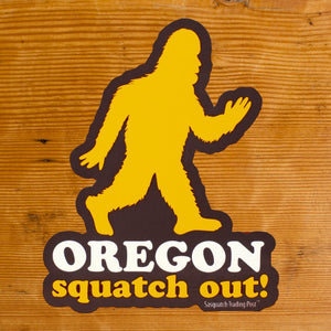 Squatch Out Oregon Sticker