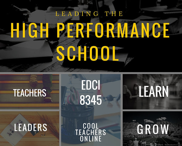 EDCI 8345   Leading the High Performance School