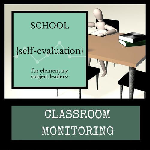 EDCI 6246  School Self-Evaluation for Elementary Subject Leaders: Classroom Monitoring
