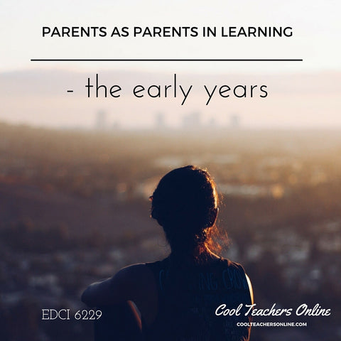 EDCI 6229 Parents as Partners in Learning - the early years