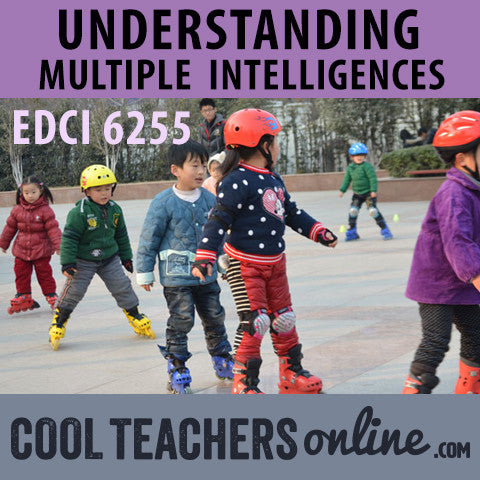 EDCI 6255 Multiple Intelligences