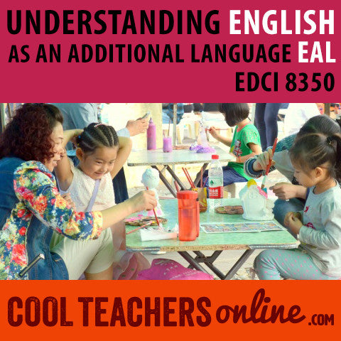 EDCI 8350  Understanding English as an Additional Language (EAL) and Bilingualism