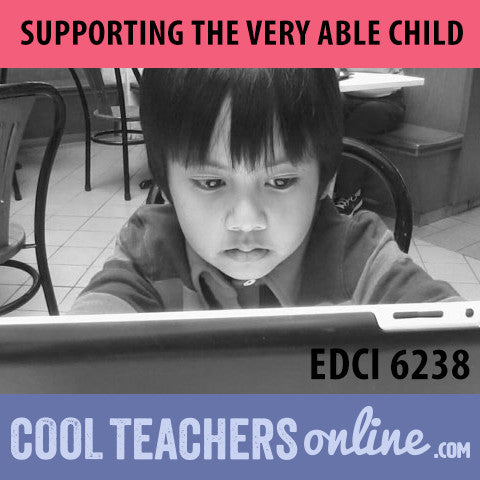 EDCI 6238  Supporting the Very Able Child
