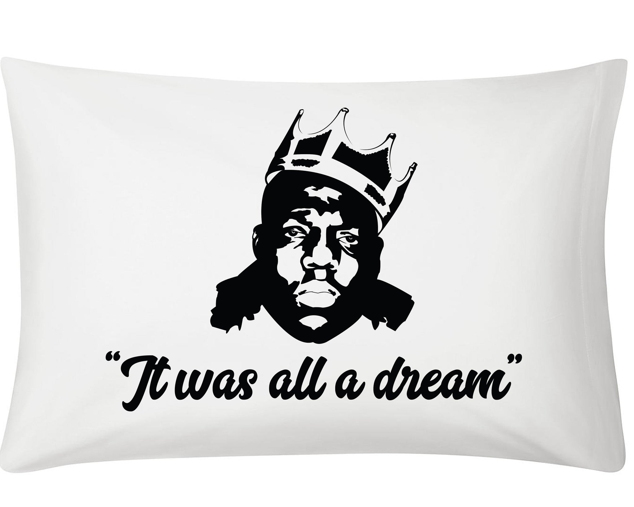 "Custom Notorious Big/Biggie ""It Was All A Dream"" Pillow Case - Ourt"