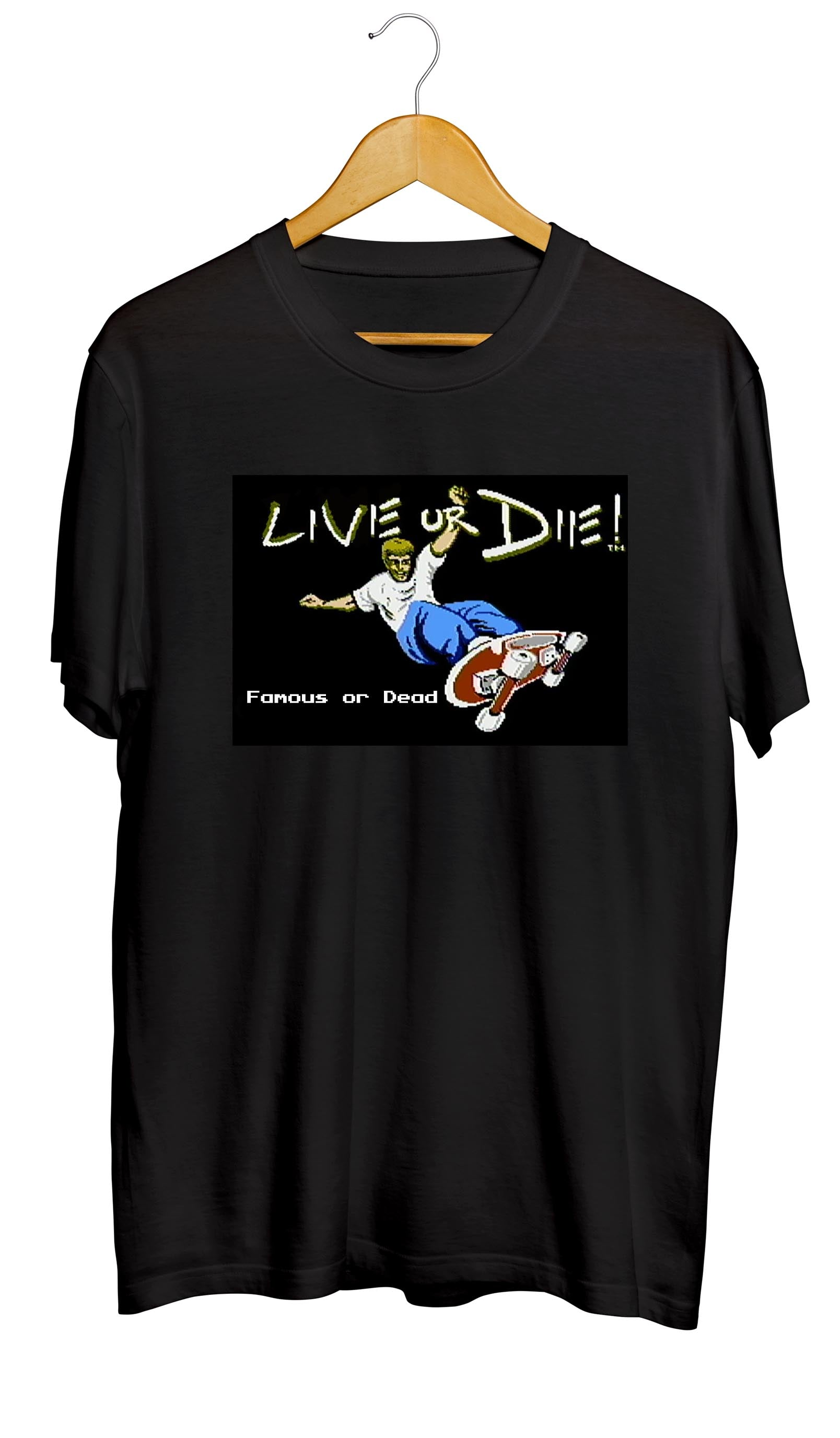"Live or Die ""Famous or Dead"" T-Shirt - Ourt"