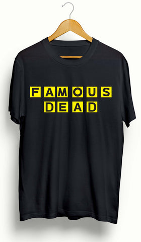 Famous or Dead Trap House T-shirt