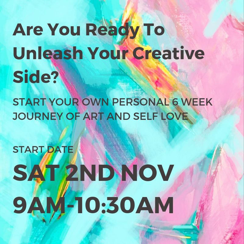 UNLEASH YOUR CREATIVE SIDE - START DATE SAT 2ND NOV 9AM- 10:30AM