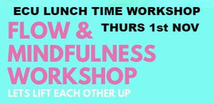 COMPLETED: ECU Flow and Mindfulness - Thurs 1st Nov