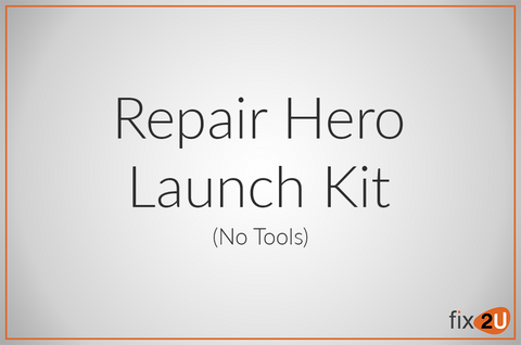 fix2U Repair Hero Launch Kit (No Tools) - fix2U