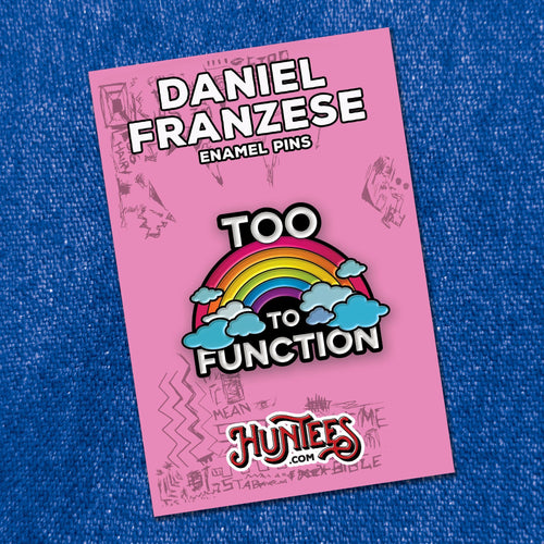 TOO GAY TO FUNTION • ENAMEL PIN