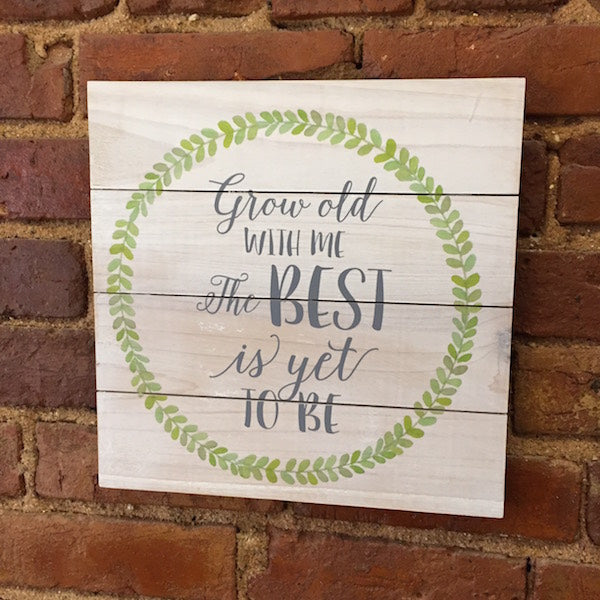 Best Is Yet To Be Pallet Sign - Only Southern Made