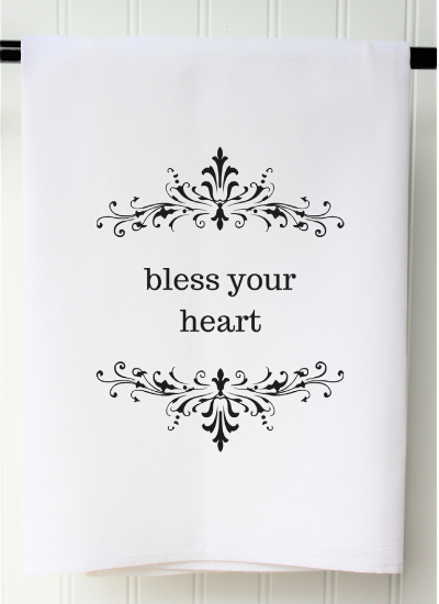 Bless Your Heart Tea Towel, Flour Sack