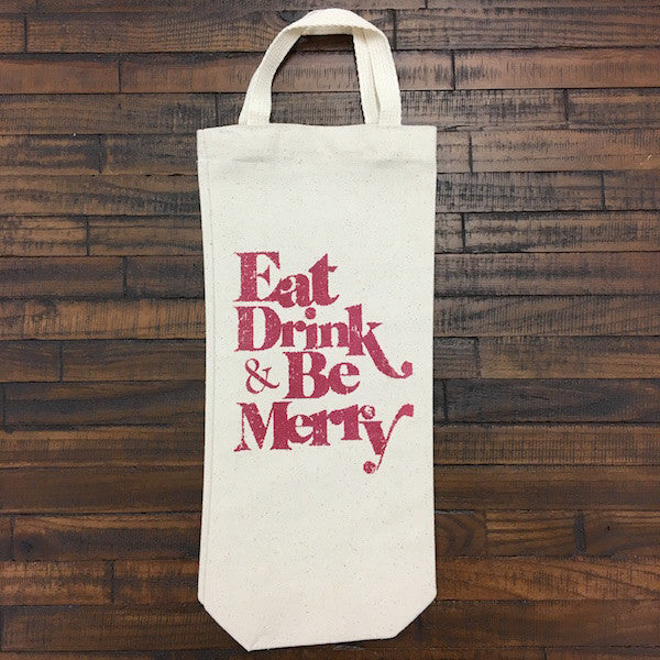 Eat Drink and Be Merry Single Wine Tote Bag with Handle - Only Southern Made
