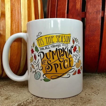 Coffee Mug - Tis the Season for all Things Pumpkin Spice, 11 oz. - Only Southern Made
