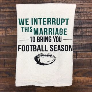 We Interrupt This Marriage To Bring You Football Season Tea Towel - Only Southern Made