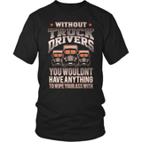 Trucker T-Shirt Design - Without Truck Drivers