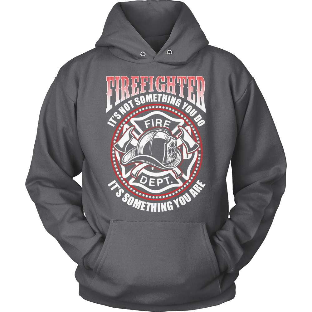 Firefighter T-Shirt Design - It's Something You ARE