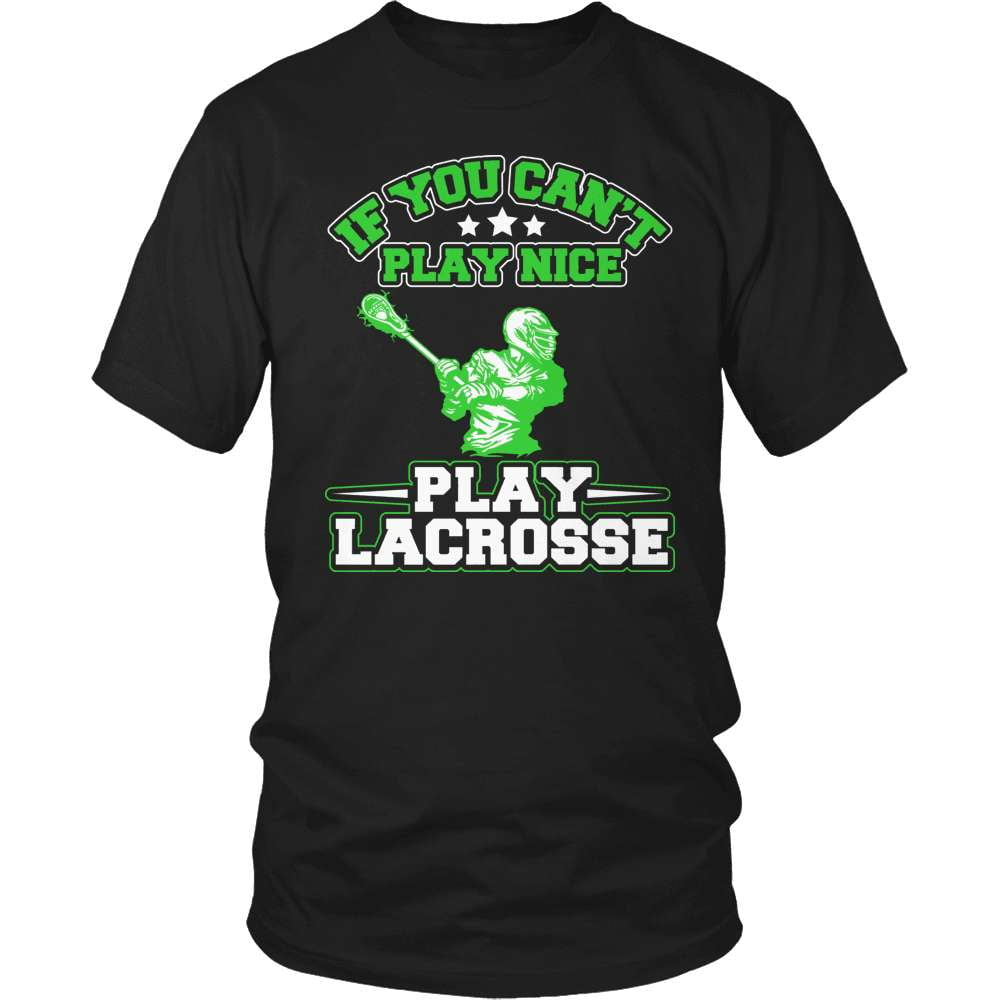 Lacrosse T-Shirt Design - Can't Play Nice! - snazzyshirtz.com