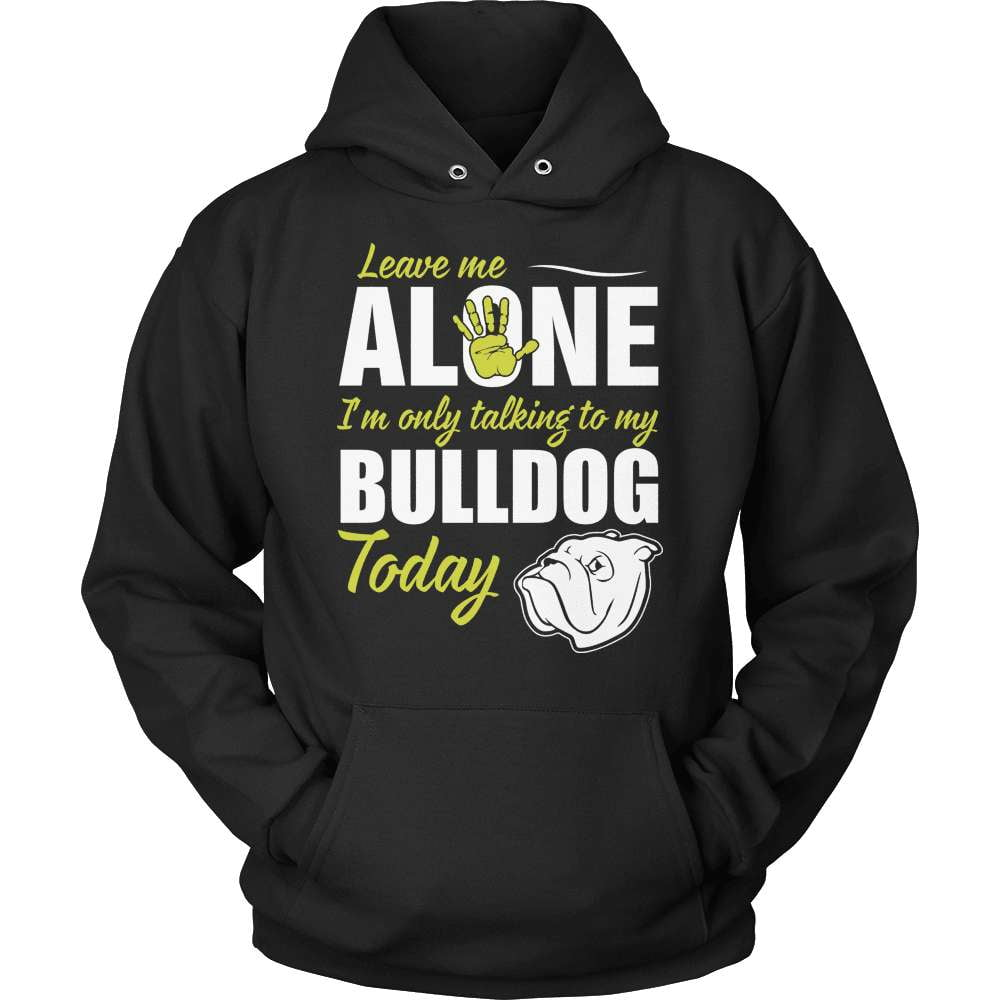 Bulldog T-Shirt Design - Leave Me Alone - snazzyshirtz.com