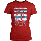 Police T-Shirt Design - Behind My Badge...