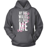 Dog T-Shirt Design - My Dog Walks All Over Me!