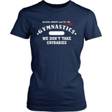 Gymnastics T-Shirt Design - We Don't Take Cry Babies!
