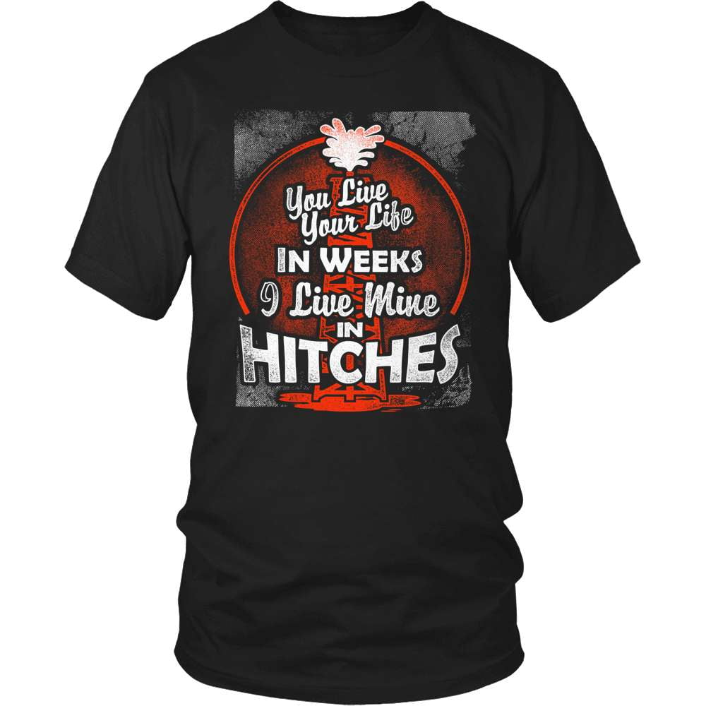 Oil Worker T-Shirt Design - Live Mine In Hitches! - snazzyshirtz.com