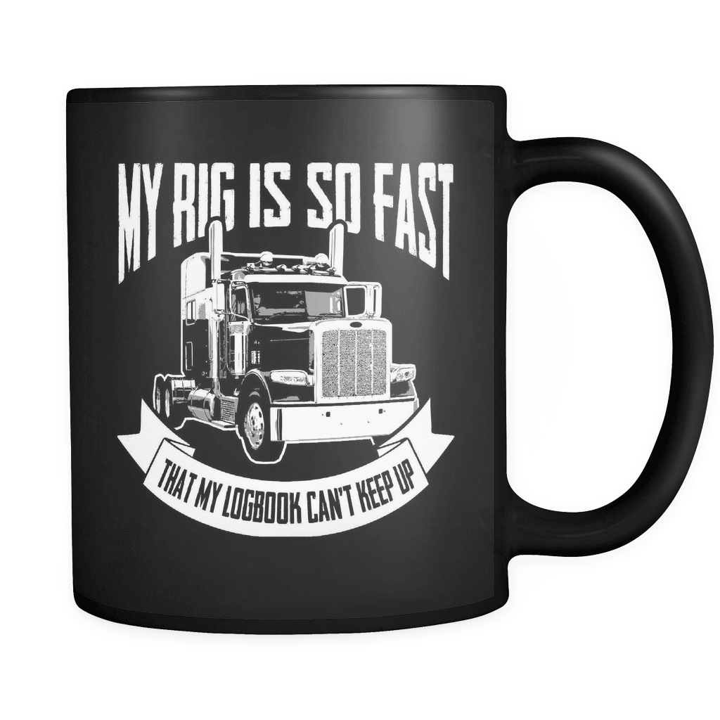 My Rig Is So Fast - Luxury Trucker Mug