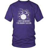 Drummer T-Shirt Design - Where The Drums Take Me...
