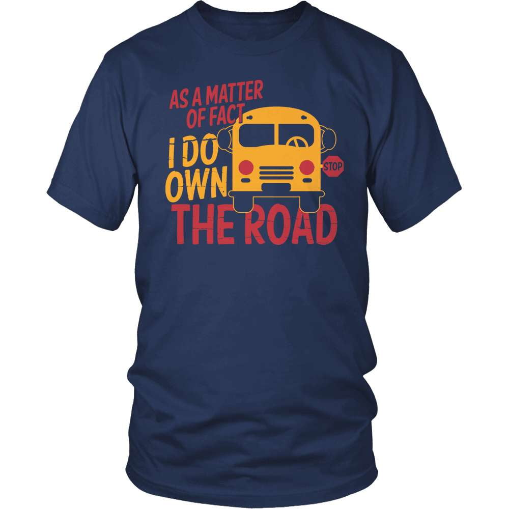 School Bus Driver T-Shirt Design - Own The Road