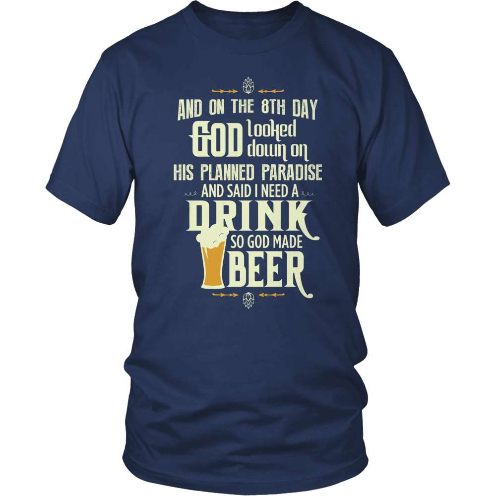 Beer Shirt - And On The 8th Day... - snazzyshirtz.com