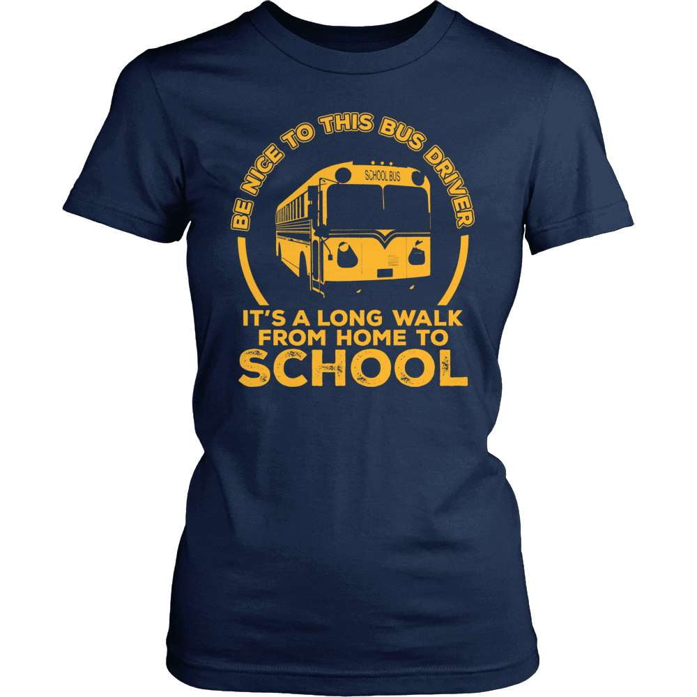 School Bus Driver T Shirt Design   Itu0027s A Long Walk From Home To School!