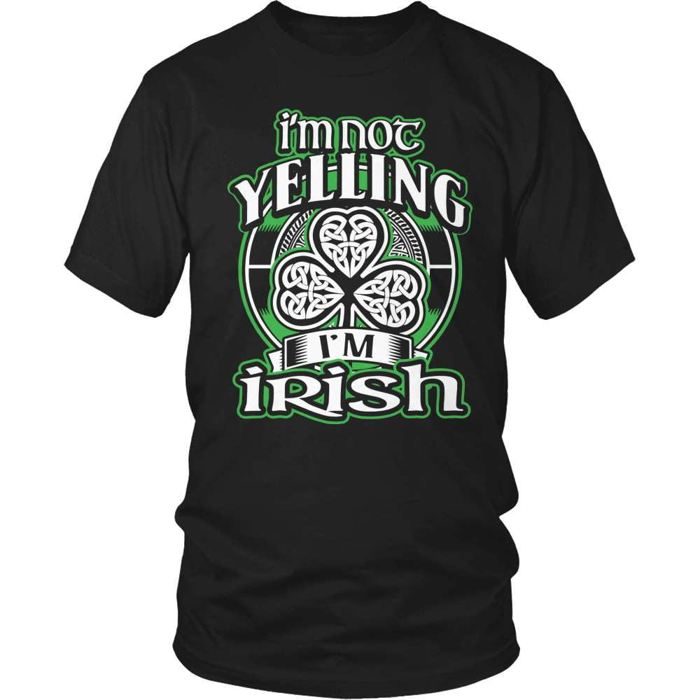Irish T-Shirt Design - I'm Not Yelling I'm Irish! - snazzyshirtz.com