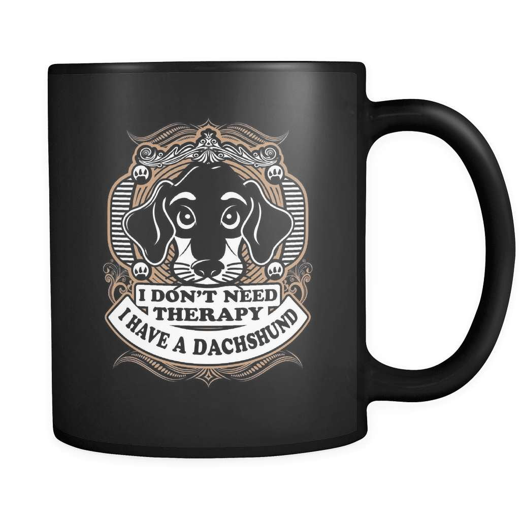 I Don't Need Therapy I Have A Dachshund - Luxury Mug