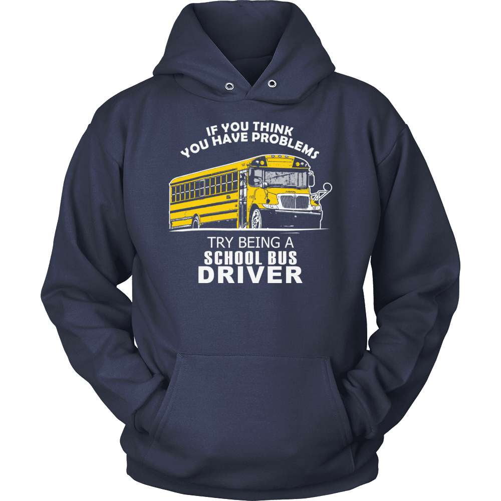 School Bus Driver T-Shirt Design - If You Think You Have Problems