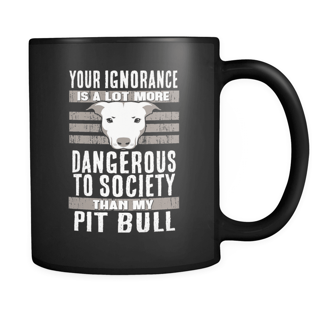 Ignorance - Luxury Pit Bull Mug