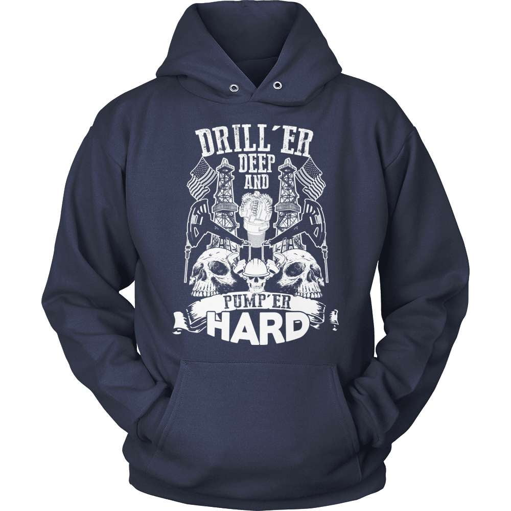 Oil Worker T-Shirt Design - Drill 'Er Deep And Pump 'Er Hard!
