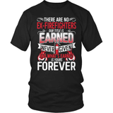 Firefighter T-Shirt Design - There Are No Ex-Firefighters!