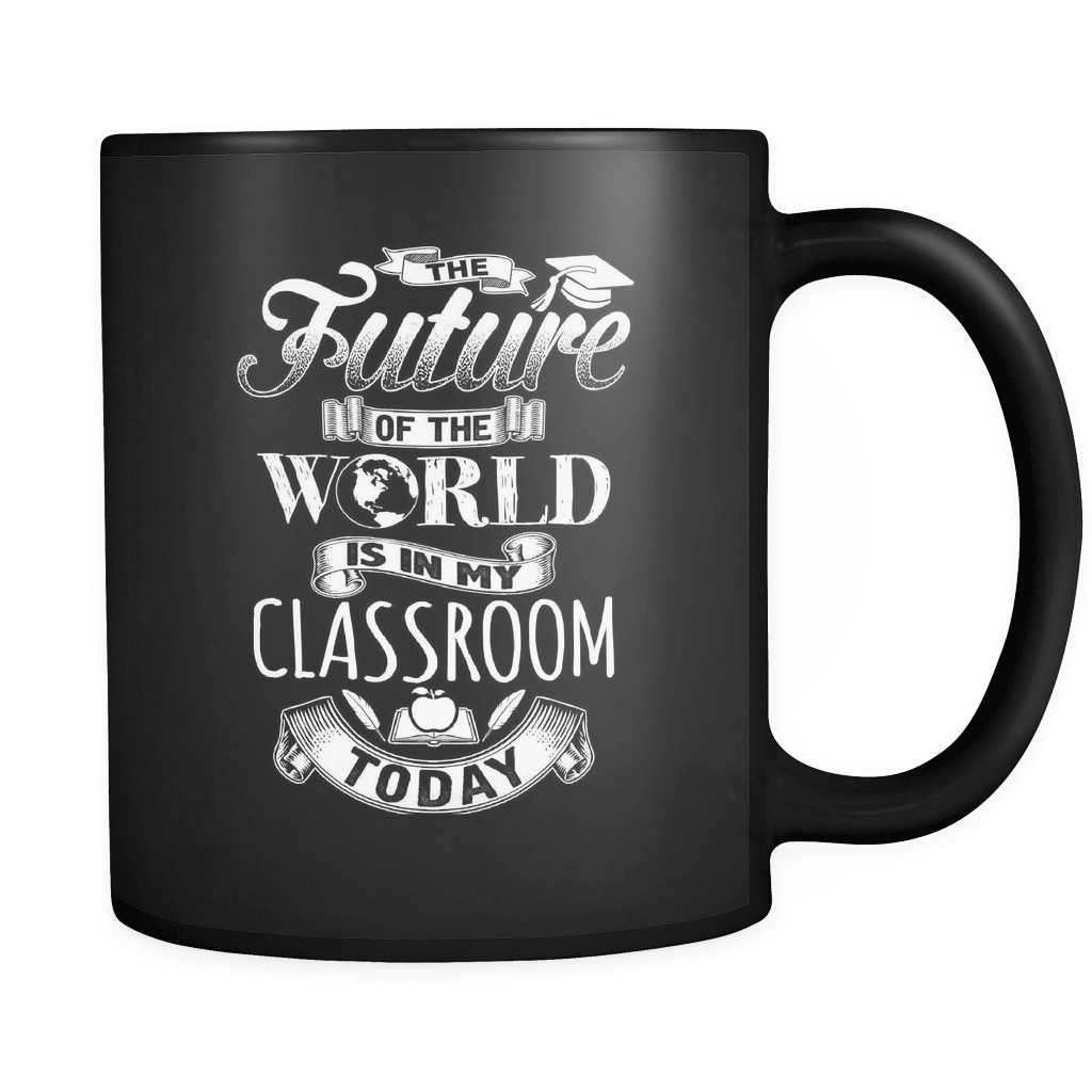 The Future Of The World - Luxury Teacher Mug