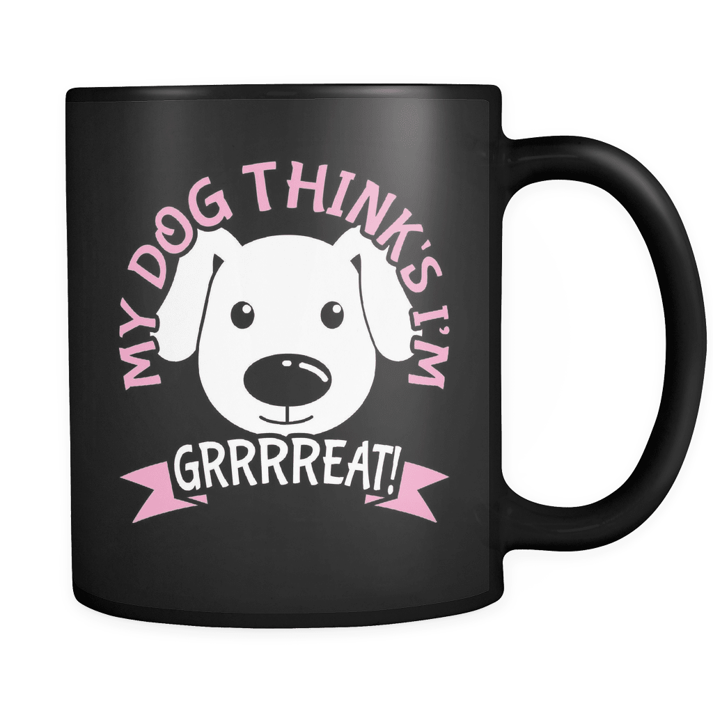Dog Thinks I'm Grrreat - Luxury Mug