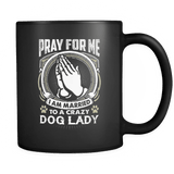 Pray For Me - Luxury Dog Mug