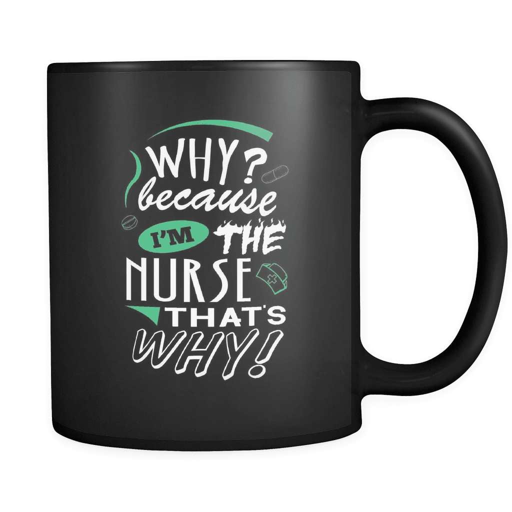 Because I'm The Nurse - Luxury Mug - snazzyshirtz.com