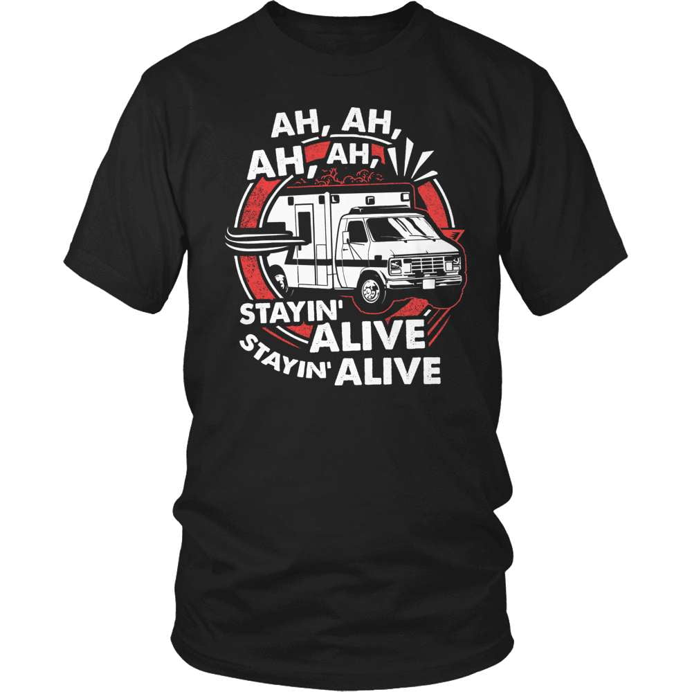 EMT T-Shirt Design - Staying Alive - snazzyshirtz.com