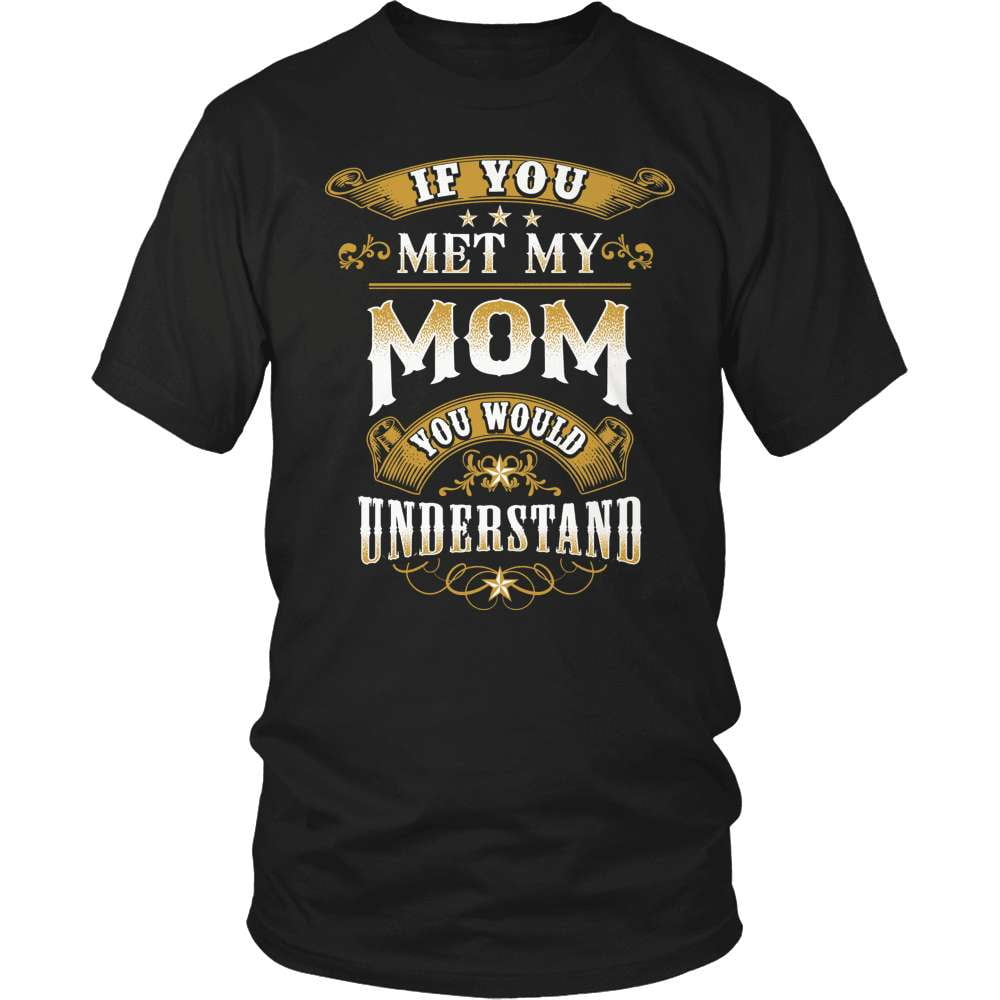 Country T-Shirt Design - If You Met My Mom - snazzyshirtz.com
