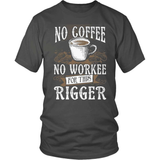 Oil Worker T-Shirt Design - No Coffee No Workee!